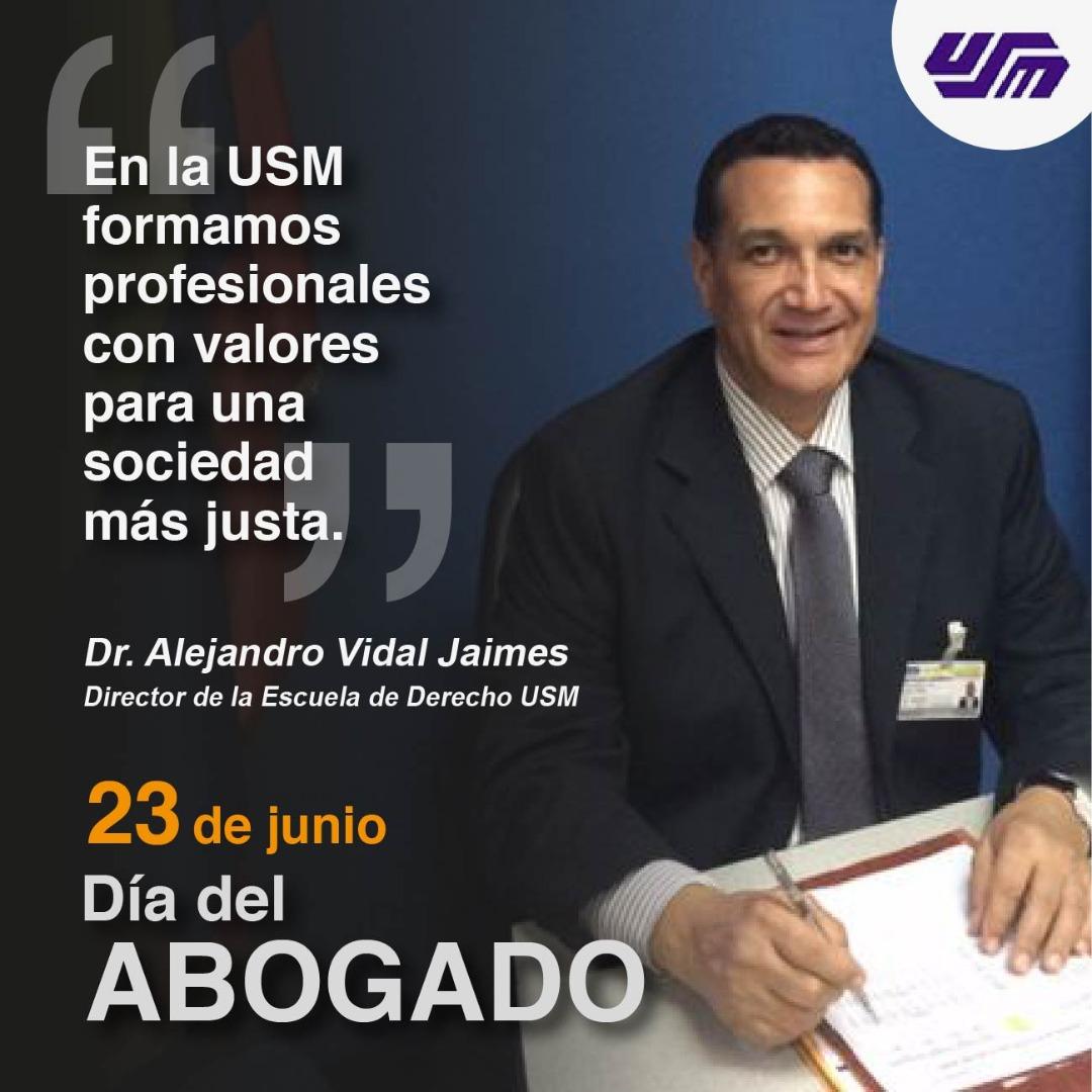 Mensaje del Dr. Alejandro Vidal Jaimes por el Día del Abogado