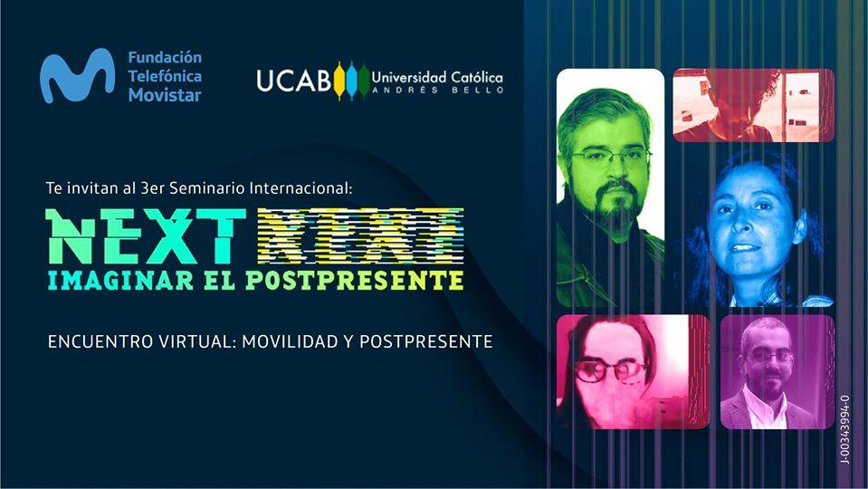 """Fundación Telefónica Movistar y la UCAB presentan la 3era edición del seminario internacional """"Next: imaginar el Postpresente"""""""