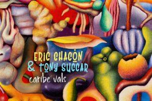 Eric Chacón y Tony Succar lanzan video musical del tema Caribe Vals