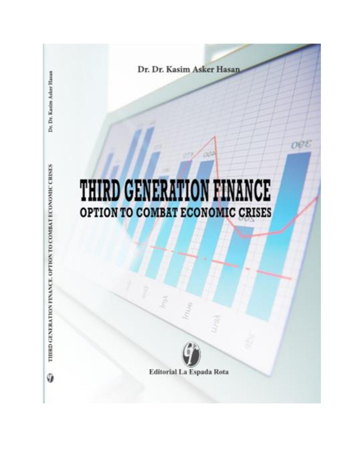 El libro»THIRD GENERATION FINANCES OPTION TO COMBAT THE ECONOMIC CRISES» del Embajador Kasim Asker Hasan ya está disponible en Amazon