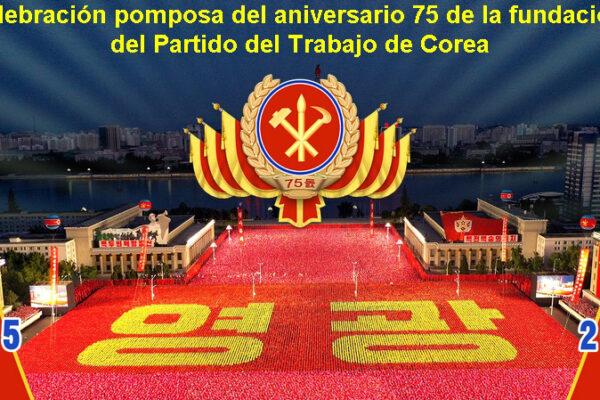 Celebración Pomposa del aniversario 75 del Partido de Trabajo de Corea