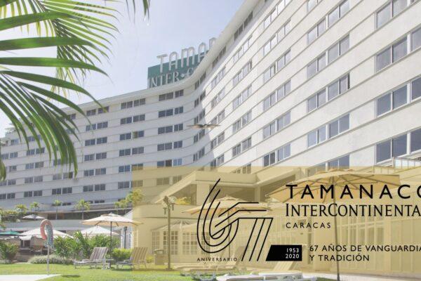 El Hotel Tamanaco InterContinental celebra 67 años de Vanguardia y Tradición