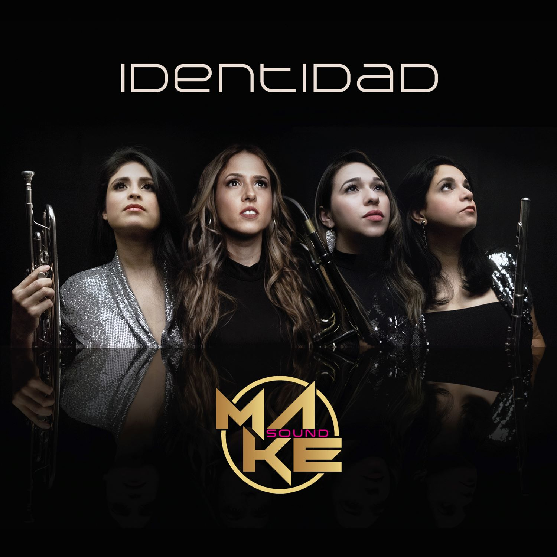 """El cuarteto femenino Make Sound celebra el Día de la Mujer con su disco """"Identidad"""""""