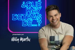 ¿Qué Hay Detrás De…? de Willy Martin regresa con un nuevo formato