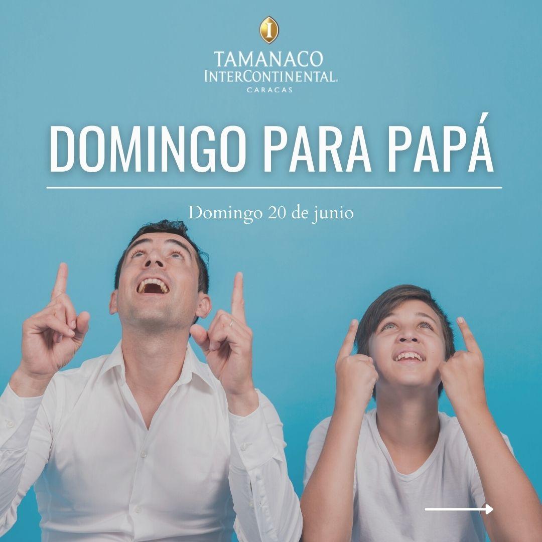 Celebra el Día del Padre en el #HotelTamanaco