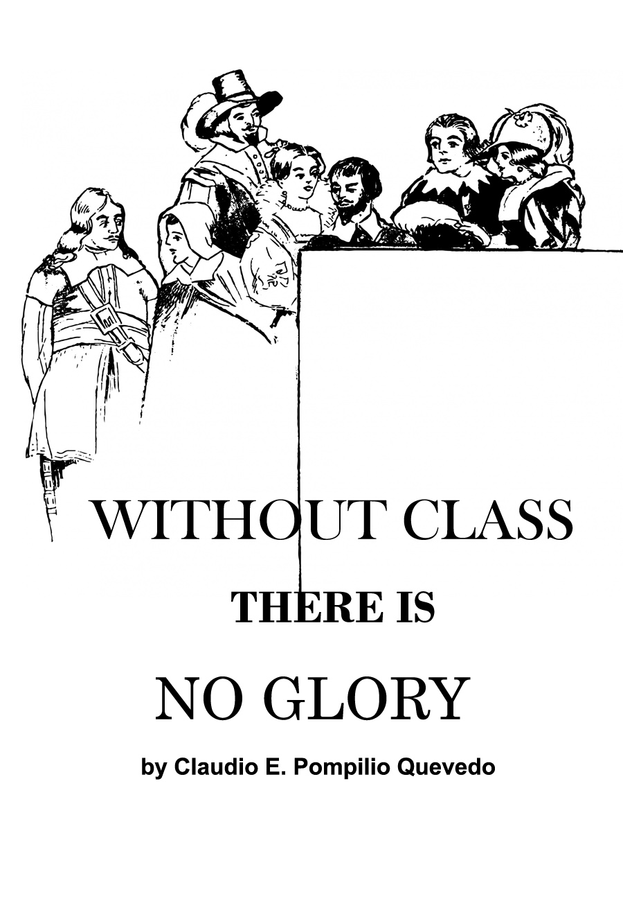 WHITHOUT CLASS THERE IS NOT GLORY by Claudio Emilio Pompilio Quevedo